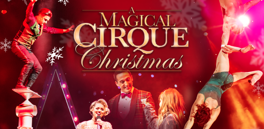 A Magical Cirque Christmas.A Magical Cirque Christmas Kids Out And About Albany